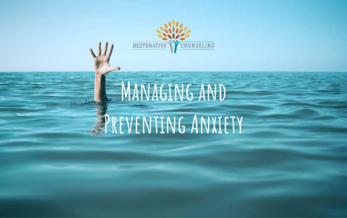 Managing and Preventing Anxiety