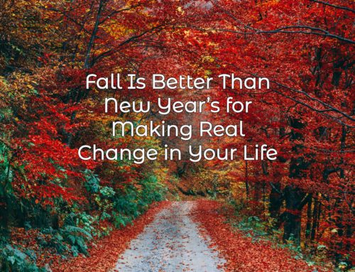 Fall Is Better Than New Year's for Making Real Change in Your Life