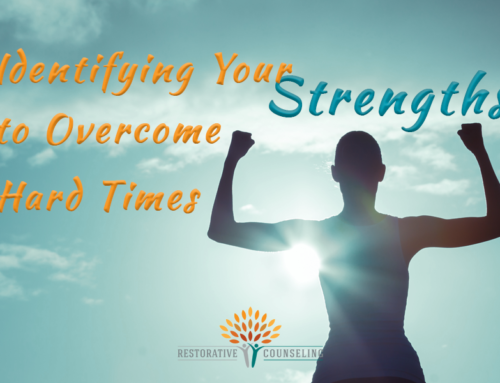 Identifying Your Strengths to Overcome Hard Times