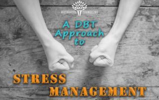 DBT for Stress Management